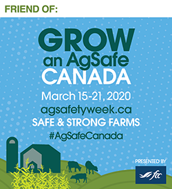 Friend of: Grow an AgSafe Canada March 15-21, 2020 agsafeweek.ca